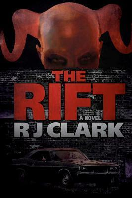 The Rift: Book 1 of the Detectives and Demons Series R.J.  Clark
