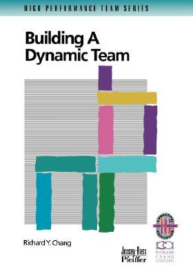 Building Dynamic Team Guide REV Richard Y. Chang
