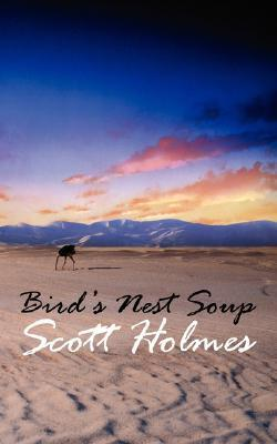 Birds Nest Soup Scott Holmes