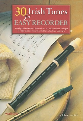 30 Irish Tunes for Easy Recorder Ellen Cranitch