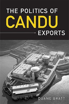The Politics of Candu Exports Duane Bratt