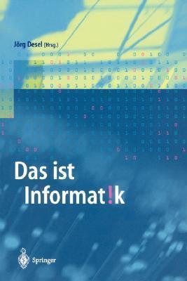 Das Ist Informatik  by  Jörg Desel