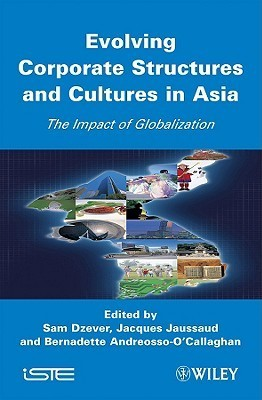 Evolving Corporate Structures and Cultures in Asia: Impact of Globalization Sam Dzever