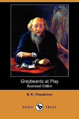 Greybeards at Play G.K. Chesterton