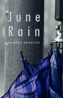 June Rain  by  Brandon Knightley