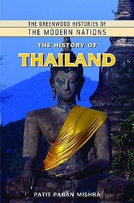 The History of Thailand  by  Patit Paban Mishra
