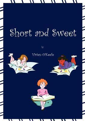 Short and Sweet Vivien OKeefe