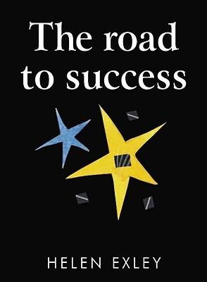 The Road To Success (Helen Exley Giftbooks) Helen Exley