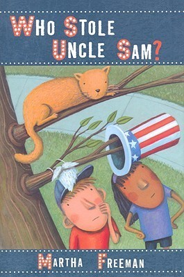 Who Stole Uncle Sam?  by  Martha Freeman