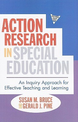 Action Research In Special Education: An Inquiry Approach For Effective Teaching And Learning Susan M. Bruce