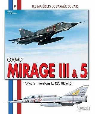 GAMD Mirage III AMD-BA Mirage 5, Tome 2 Hervé Beaumont