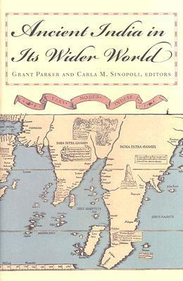 Ancient India in Its Wider World Grant Parker