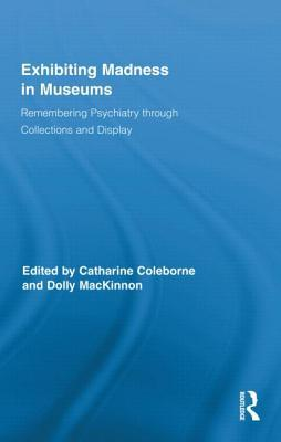 Madness in the Family: Insanity and Institutions in the Australasian Colonial World, 1860-1914  by  Catharine Coleborne