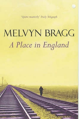 A Place In England (Tallentire Trilogy 2)  by  Melvyn Bragg