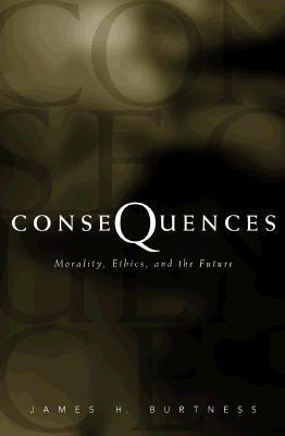 Consequences James H. Burtness