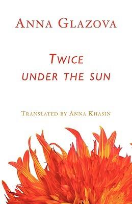Twice Under the Sun Anna Glazova