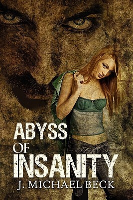 Abyss of Insanity J. Michael Beck