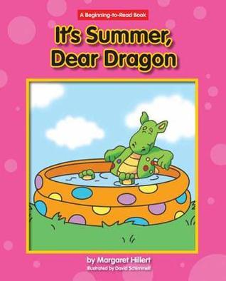 Its Summer, Dear Dragon Margaret Hillert