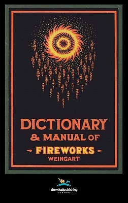 Weingarts Dictionary and Manual of Fireworks George Weingart