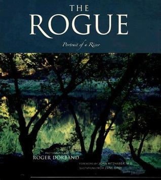 The Rogue: Portrait of a River Roger Dorband