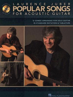 Popular Songs for Acoustic Guitar: 12 Songs Arranged for Solo Guitar [With CD] Laurence Juber