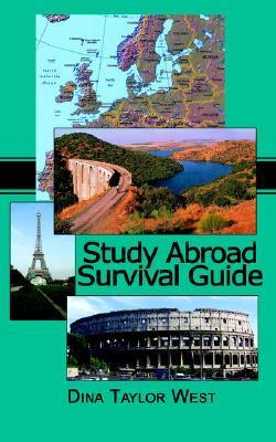 Study Abroad Survival Guide Dina Taylor West