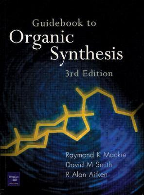 Guidebook to Organic Synthesis R.K. Mackie
