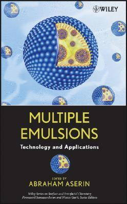 Multiple Emulsion: Technology and Applications A. Aserin