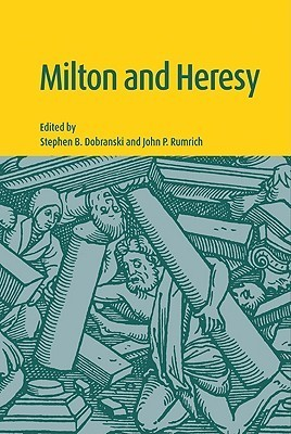 Milton and Heresy Stephen B. Dobranski