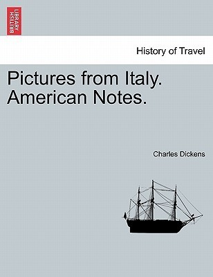 Pictures from Italy. American Notes Charles Dickens