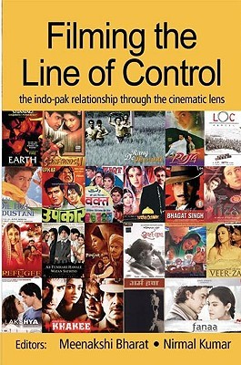 Filming the Line of Control: The Indo Pak Relationship Through the Cinematic Lens Meenakshi Bharat