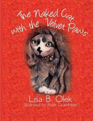 The Naked Cat with the Velvet Paws  by  Lisa B. Olek