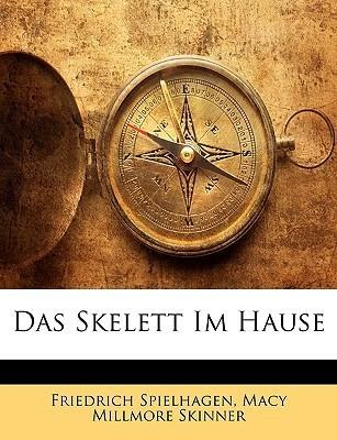 Das Skelett Im Hause Friedrich Spielhagen