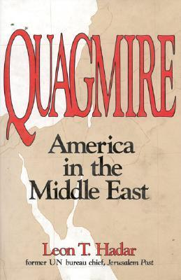 Quagmire: America in the Middle East  by  Leon T. Hadar