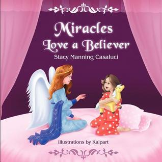 Miracles Love a Believer Stacy Manning Casaluci