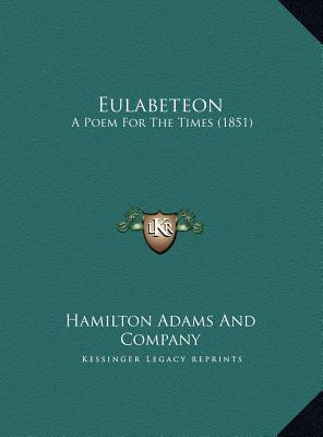 Eulabeteon: A Poem For The Times (1851) Hamilton, Adams, & Co
