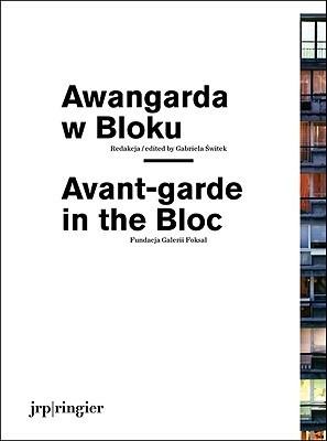 Avant-Garde in the Bloc  by  Alexander Alberro