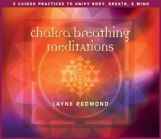 Chakra Breathing Meditations Layne Redmond