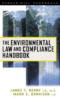 The Environmental Law and Compliance Handbook James F. Berry