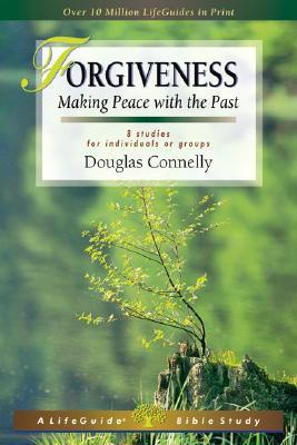 Forgiveness: Making Peace with the Past  by  Douglas K. Connelly