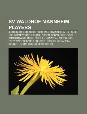 Sv Waldhof Mannheim Players: J Rgen Kohler, Dieter Hecking, Ervin Skela, Igli Tare, Christian W Rns, Henrik Larsen, Oskar Rohr NOT A BOOK