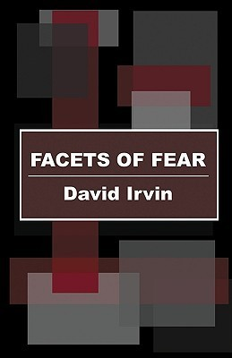 Facets of Fear  by  David Irvin