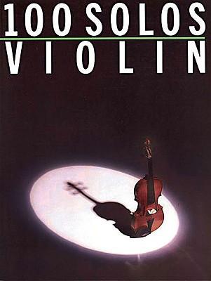 100 Solos: Violin Hal Leonard Publishing Company