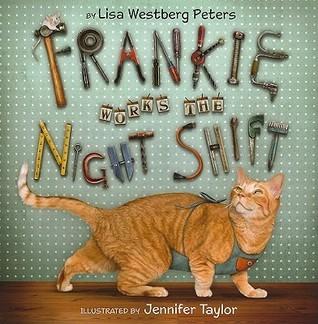 Frankie Works the Night Shift Lisa Westberg Peters