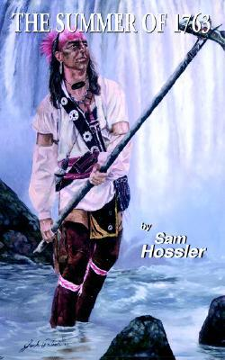 The Summer of 1763  by  Sam Hossler