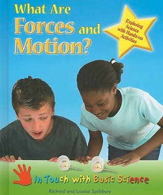 What Are Forces and Motion?: Exploring Science with Hands-On Activities  by  Richard Spilsbury