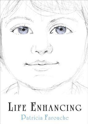 Life Enhancing  by  Patricia Farouche