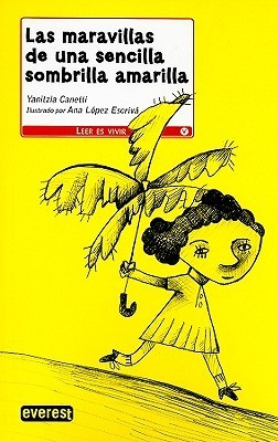 Las maravillas de una sencilla sombrilla amarilla / The Simple Stellar Umbrella (Leer Es Vivir)  by  Yanitzia Canetti