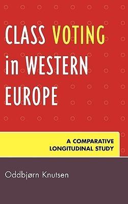 Class Voting in Western Europe: A Comparative Longitudinal Study Oddbjorn Knutsen