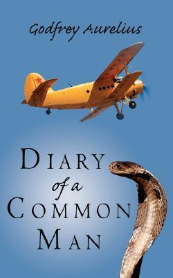 Diary of a Common Man  by  Godfrey Aurelius